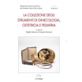 La collezione degli strumenti di ginecologia, ostetricia e pediatria