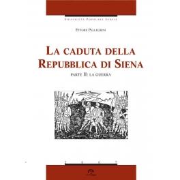 La caduta della Repubblica di Siena - parte II: la guerra