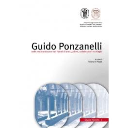 Guido Ponzanelli nelle testimonianze e nei ricordi di amici, allievi, collaboratori e colleghi