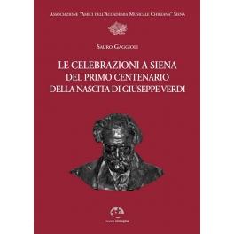 Le celebrazioni a Siena del primo centenario della nascita di Giuseppe Verdi