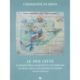 L'immagine di Siena: le due città - Piante degli acquedotti