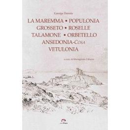 Grosseto - Roselle - Populonia - Vetulonia - Orbetello – Ansedonia