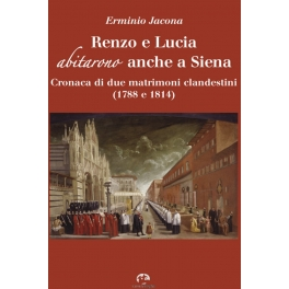 Renzo e Lucia abitarono anche a Siena