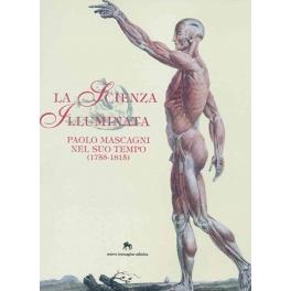 La scienza illuminata: Paolo Mascagni nel suo tempo (1755-1815)