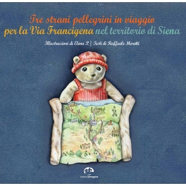Tre strani pellegrini in viaggio per la Via Francigena nel territorio di Siena