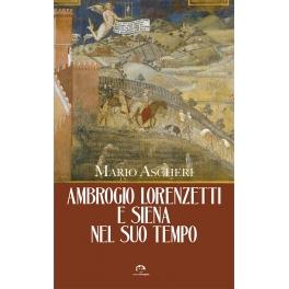 Ambrogio Lorenzetti e Siena nel suo tempo