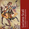 Luciano Scali. Tra realtà e immaginazione