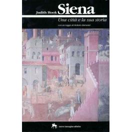 Siena. Una città e la sua storia