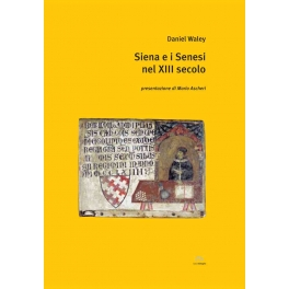 Siena e i Senesi nel XIII secolo