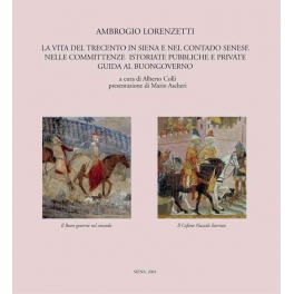 La vita del Trecento in Siena e nel contado nel Buongoverno e nel cofano nuziale istoriato