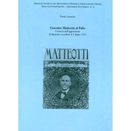 Giacomo Matteotti al Palio - Cronaca dell'aggressione al deputato socialista il 2 luglio 1923